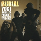 YOGI & Skrillex - Burial (Video Version) ft. Pusha T, Moody Good & TrollPhace Artwork