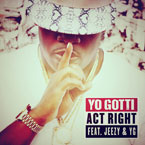Yo Gotti ft. Young Jeezy & YG - Act Right Artwork