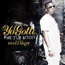 Yo Gotti ft. Gucci Mane - For The Hood Artwork