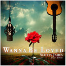Scotty James x Yonas - Wanna Be Loved Artwork