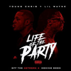 03107-young-chris-life-of-the-party-lil-wayne