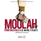 Young Greatness - Moolah (Remix) ft. Lil Wayne & Yo Gotti Artwork