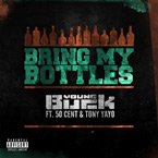 Young Buck ft. 50 Cent & Tony Yayo - Bring My Bottles Artwork