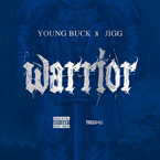 Young Buck ft. Jigg - I'm a Warrior Artwork