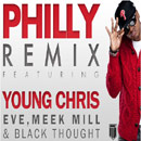 Young Chris ft. Eve, Meek Mill, & Black Thought - Philly Sh*t (Remix) Artwork