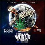 Young Dolph ft. Shy Glizzy - Make the World Go Around Artwork