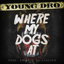 Young Dro - Where My Dogs At Artwork