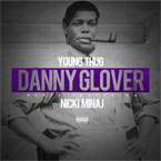 Young Thug ft. Nicki Minaj - Danny Glover (Remix) Artwork