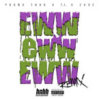 Young Thug ft. T.I. & Zuse - Eww Eww Eww (Remix) Artwork