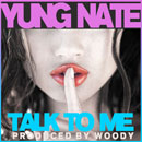 Yung Nate - Talk to Me Artwork