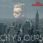 Zak Downtown - City's Ours Artwork