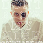 Zak Downtown - Don&#8217;t Blow My High Artwork