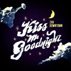 Zak Downtown - Kiss Me Goodnight Artwork