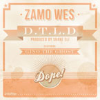 Zamo Wes ft. Gino The Ghost - D.T.L.D Artwork