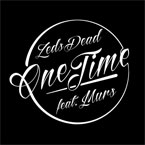 MURS x Zeds Dead - One Time Artwork