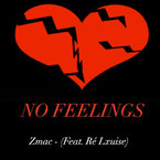 Zmac - No Feelings ft. Ré Lxuise Artwork