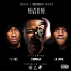 Zona Man - Mean To Me ft. Future & Lil Durk Artwork
