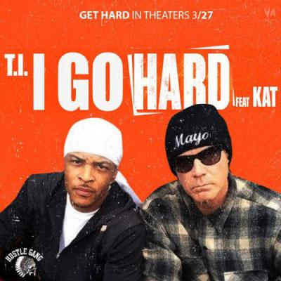 T.I. - I Go Hard ft. Kat Artwork