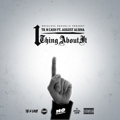 TK-N-CA$H ft. August Alsina - 1 Thang About It Artwork
