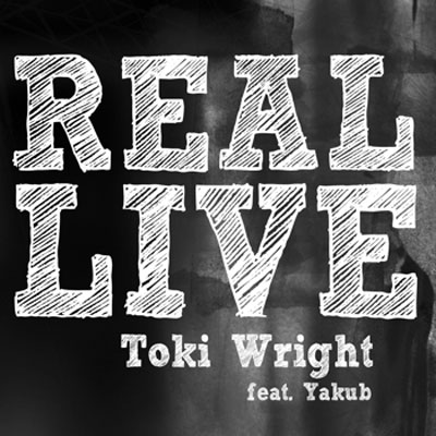 toki-wright-real-live