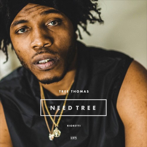 [Listen] Tree Thomas - Need Tree