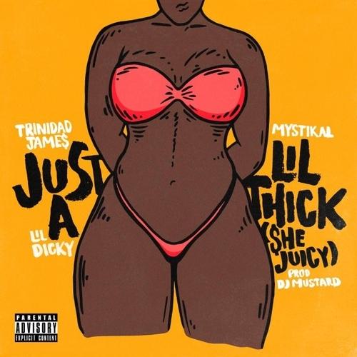 03216-trinidad-james-just-a-lil-thick-mystikal-lil-dicky