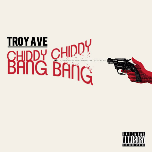troy-ave-chiddy-chiddy-bang-bang
