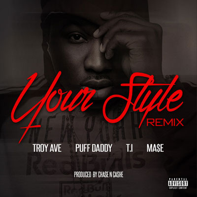 troy-ave-your-style-remix