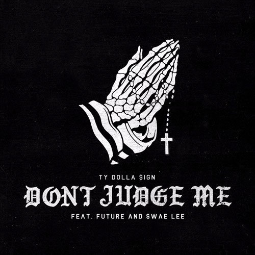 10197-ty-dolla-sign-dont-judge-me-future-swae-lee