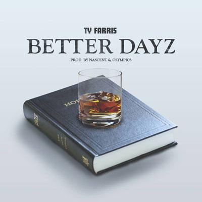 ty-farris-better-dayz
