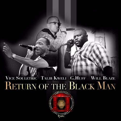 02026-vice-souletric-return-of-the-black-man-talib-kweli-g-huff-will-blaze