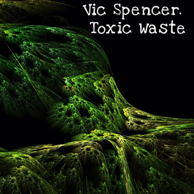 vic-spencer-toxic-waste