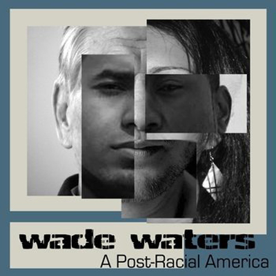 wade-waters-post-racial