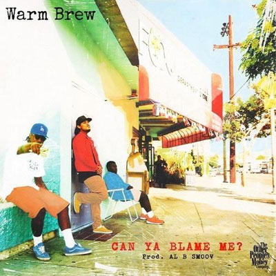 Warm Brew - Can Ya Blame Me Artwork