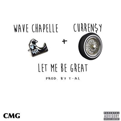2015-03-20-wave-chapelle-let-me-be-great-currensy
