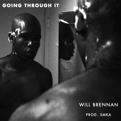 will-brennan-going-through-it