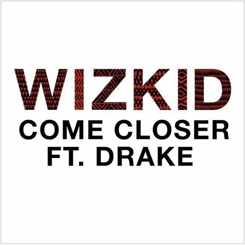 03307-wizkid-come-closer-drake