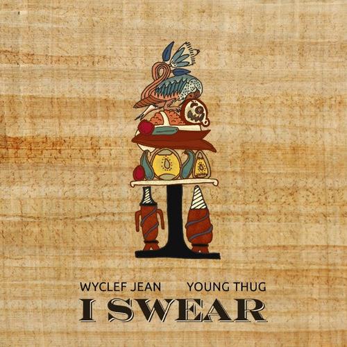 11016-wyclef-jean-i-swear-young-thug