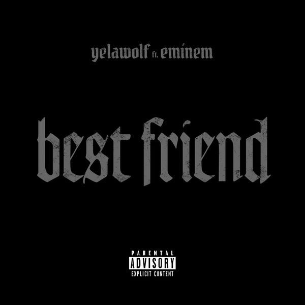 Yelawolf - Best Friend ft. Eminem Artwork