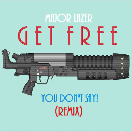 Get Free (YOUDONTSAY! Remix) Cover