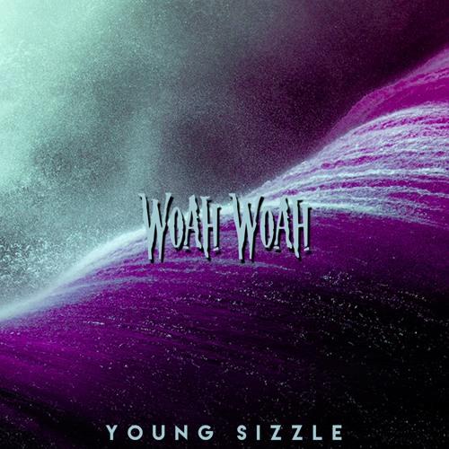 01056-young-sizzle-woah-woah