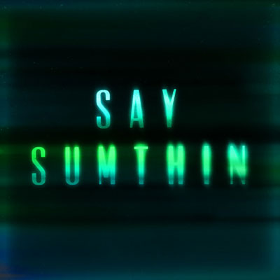 08315-zak-abel-say-sumthin